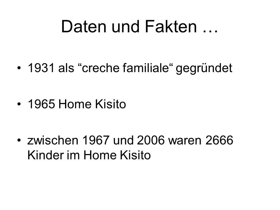 1931 als creche familiale gegründet 1965 Home Kisito zwischen 1967 und 2006 waren 2666 Kinder im Home Kisito Daten und Fakten …