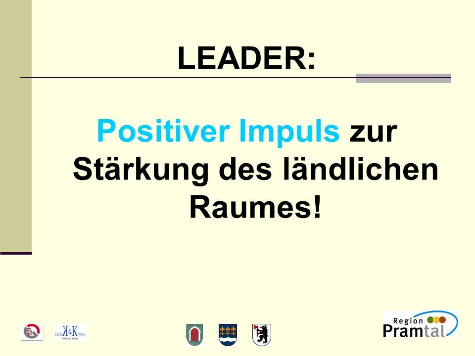 LEADER: Positiver Impuls zur Stärkung des ländlichen Raumes!