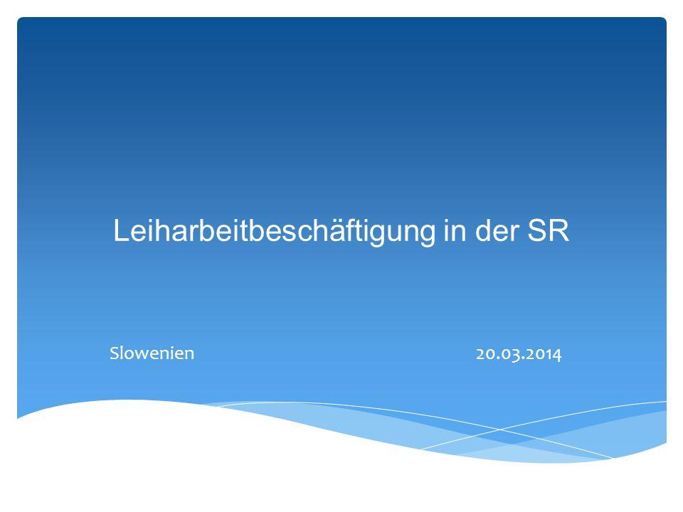 Leiharbeitbeschäftigung in der SR Slowenien 20.03.2014