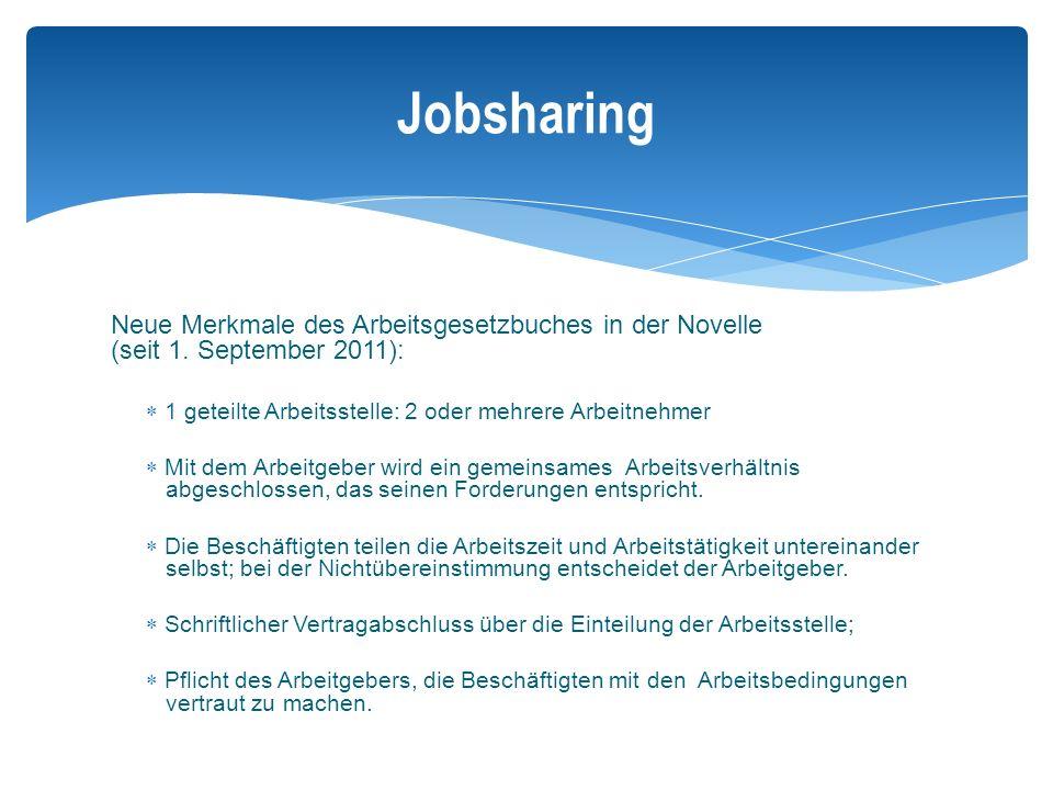 Jobsharing Neue Merkmale des Arbeitsgesetzbuches in der Novelle (seit 1.