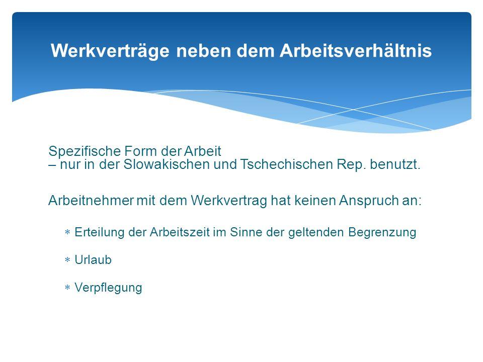 Werkverträge neben dem Arbeitsverhältnis Spezifische Form der Arbeit – nur in der Slowakischen und Tschechischen Rep.