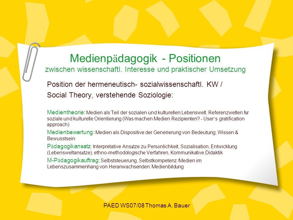 PAED WS07/08 Thomas A.Bauer Medienp ä dagogik - Positionen zwischen wissenschaftl.