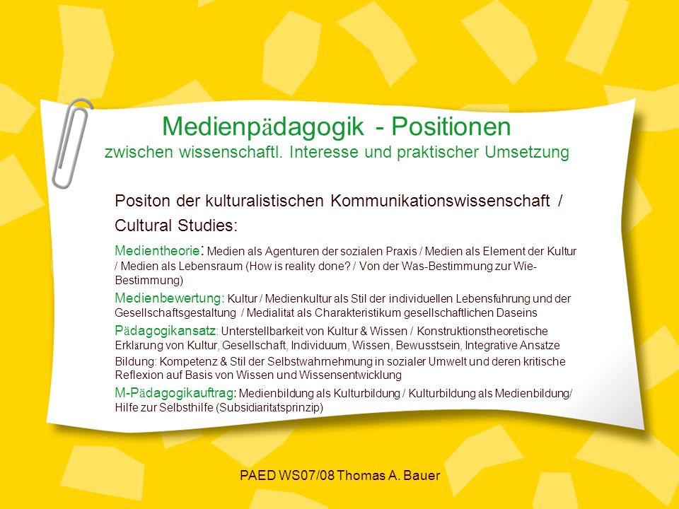 PAED WS07/08 Thomas A. Bauer Medienp ä dagogik - Positionen zwischen wissenschaftl.