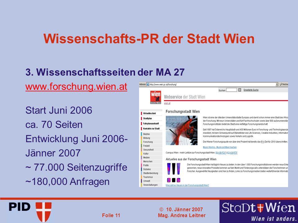 © 10. Jänner 2007 Mag. Andrea LeitnerFolie 11 Wissenschafts-PR der Stadt Wien 3.
