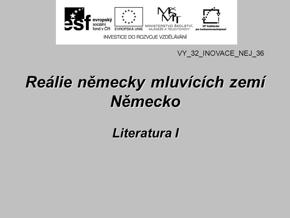 Reálie německy mluvících zemí Německo Literatura I Autor: Mgr.