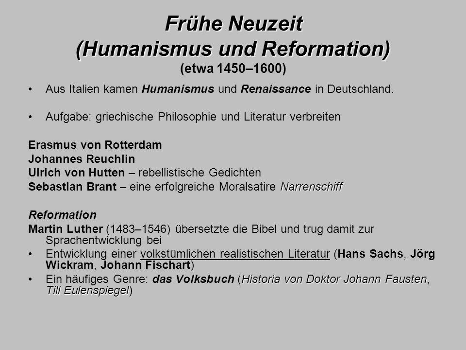Frühe Neuzeit (Humanismus und Reformation) Frühe Neuzeit (Humanismus und Reformation) (etwa 1450–1600) Aus Italien kamen Humanismus und Renaissance in