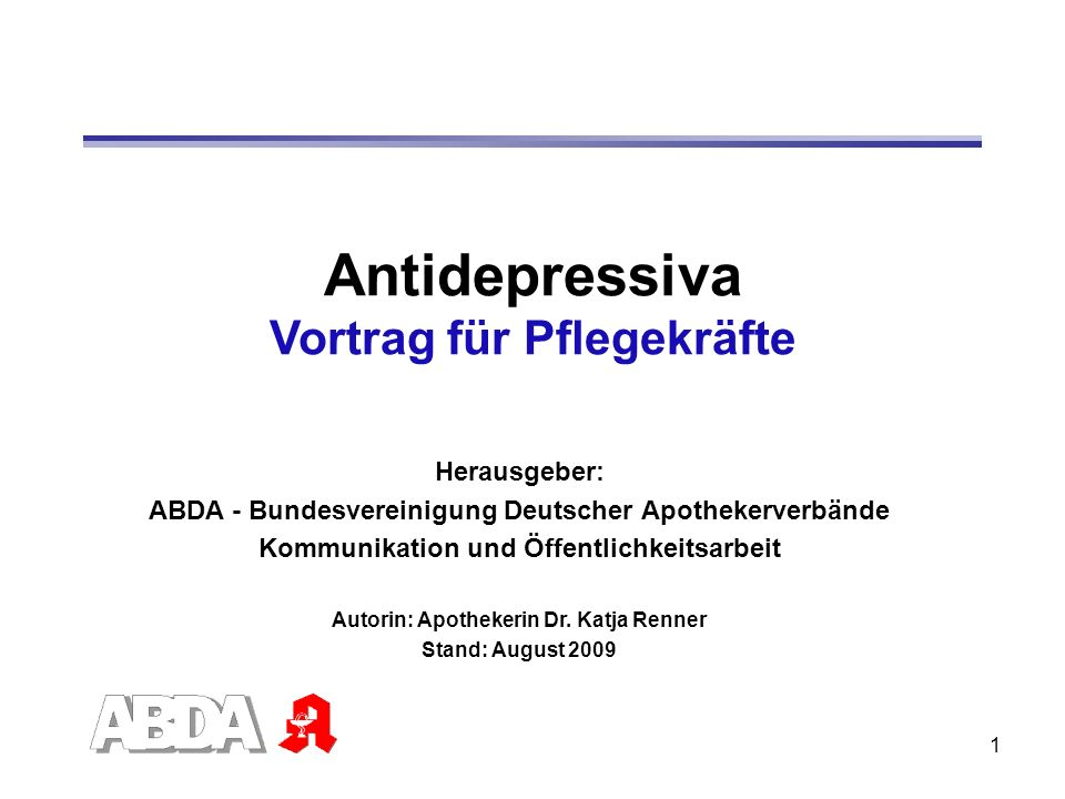 1 Antidepressiva Vortrag für Pflegekräfte Herausgeber: ABDA - Bundesvereinigung Deutscher Apothekerverbände Kommunikation und Öffentlichkeitsarbeit Au