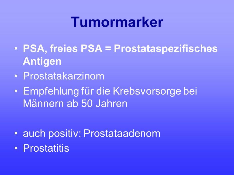 Tumormarker PSA, freies PSA = Prostataspezifisches Antigen Prostatakarzinom Empfehlung für die Krebsvorsorge bei Männern ab 50 Jahren auch positiv: Pr