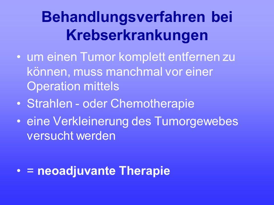 Behandlungsverfahren bei Krebserkrankungen um einen Tumor komplett entfernen zu können, muss manchmal vor einer Operation mittels Strahlen - oder Chem