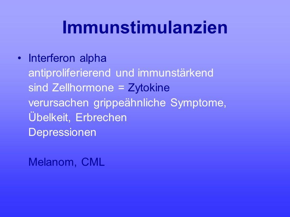 Immunstimulanzien Interferon alpha antiproliferierend und immunstärkend sind Zellhormone = Zytokine verursachen grippeähnliche Symptome, Übelkeit, Erb
