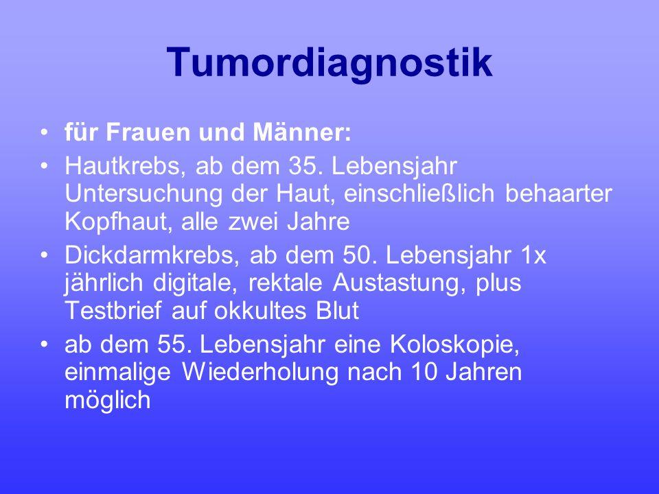 Tumordiagnostik für Frauen und Männer: Hautkrebs, ab dem 35. Lebensjahr Untersuchung der Haut, einschließlich behaarter Kopfhaut, alle zwei Jahre Dick