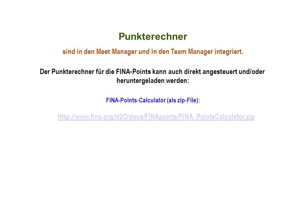 Punkterechner sind in den Meet Manager und in den Team Manager integriert. Der Punkterechner für die FINA-Points kann auch direkt angesteuert und/oder