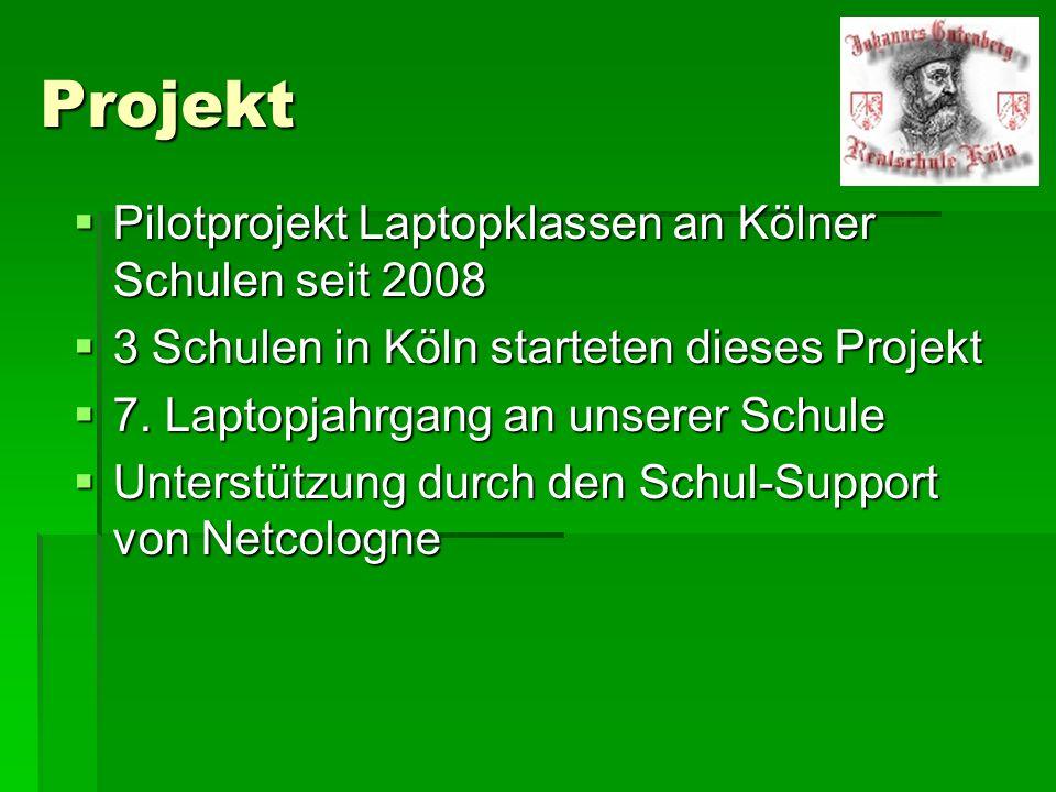 Projekt Pilotprojekt Laptopklassen an Kölner Schulen seit 2008 Pilotprojekt Laptopklassen an Kölner Schulen seit 2008 3 Schulen in Köln starteten dies