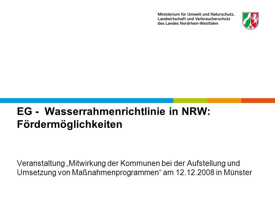 EG - Wasserrahmenrichtlinie in NRW: Fördermöglichkeiten Veranstaltung Mitwirkung der Kommunen bei der Aufstellung und Umsetzung von Maßnahmenprogramme