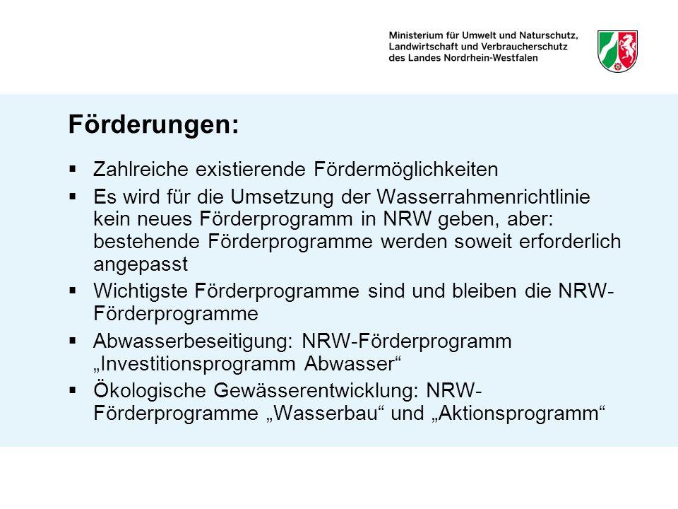 Förderungen: Zahlreiche existierende Fördermöglichkeiten Es wird für die Umsetzung der Wasserrahmenrichtlinie kein neues Förderprogramm in NRW geben,