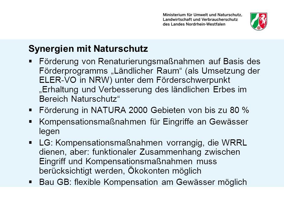 Synergien mit Naturschutz Förderung von Renaturierungsmaßnahmen auf Basis des Förderprogramms Ländlicher Raum (als Umsetzung der ELER-VO in NRW) unter