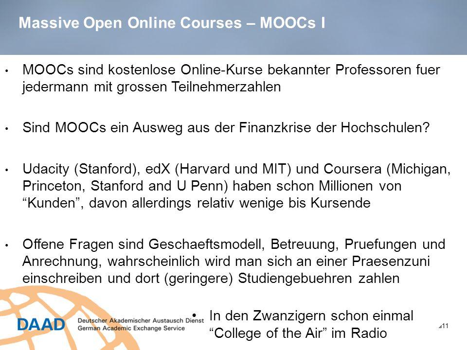 Massive Open Online Courses – MOOCs I 11 MOOCs sind kostenlose Online-Kurse bekannter Professoren fuer jedermann mit grossen Teilnehmerzahlen Sind MOOCs ein Ausweg aus der Finanzkrise der Hochschulen.