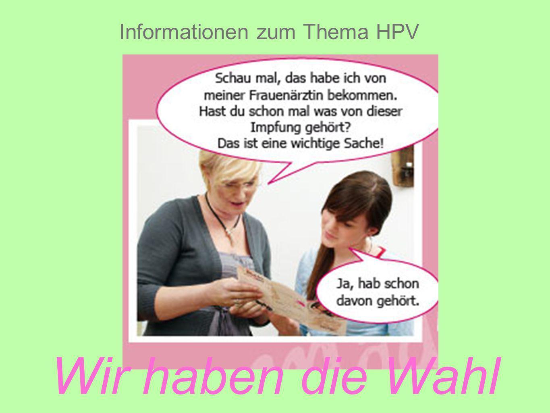 Informationen zum Thema HPV Wir haben die Wahl