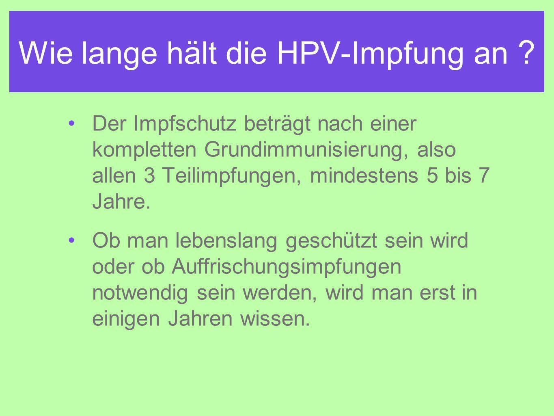Wie lange hält die HPV-Impfung an .
