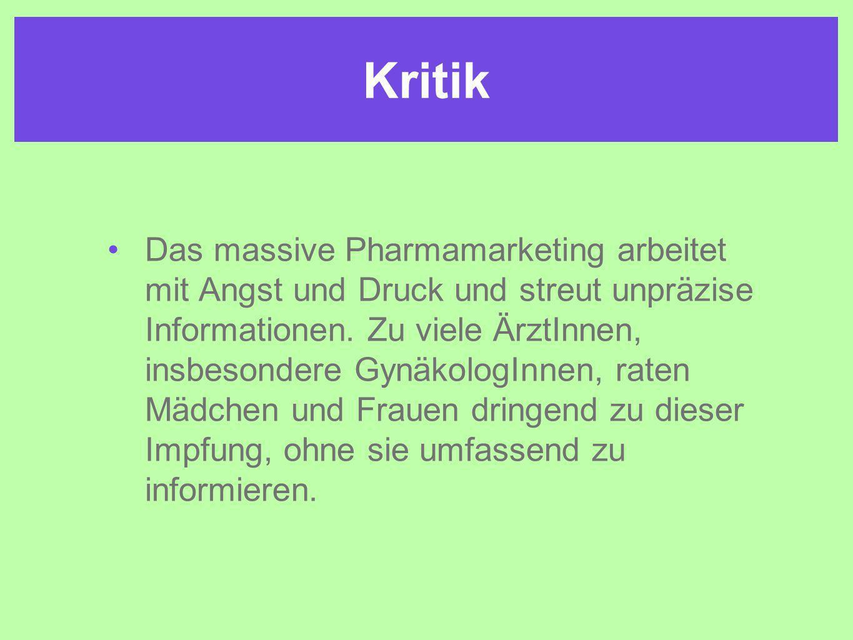 Kritik Das massive Pharmamarketing arbeitet mit Angst und Druck und streut unpräzise Informationen.