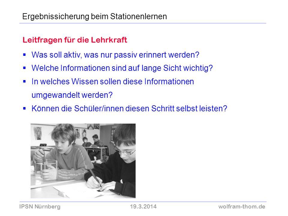 IPSN Nürnberg19.3.2014wolfram-thom.de Was soll aktiv, was nur passiv erinnert werden? Welche Informationen sind auf lange Sicht wichtig? In welches Wi
