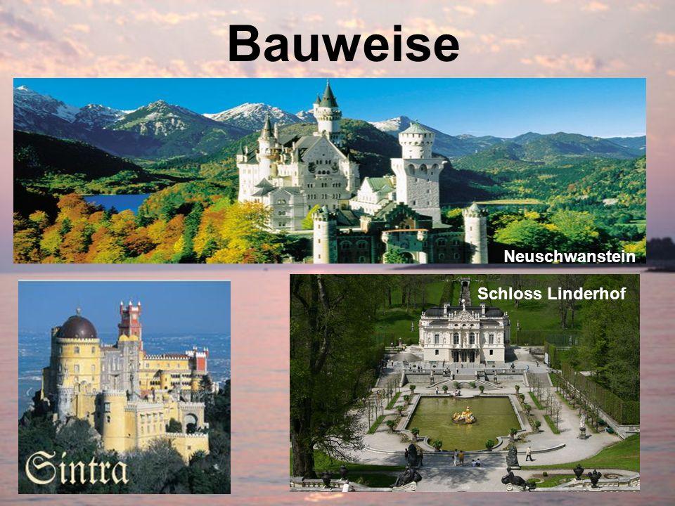 Bauweise Neuschwanstein Schloss Linderhof