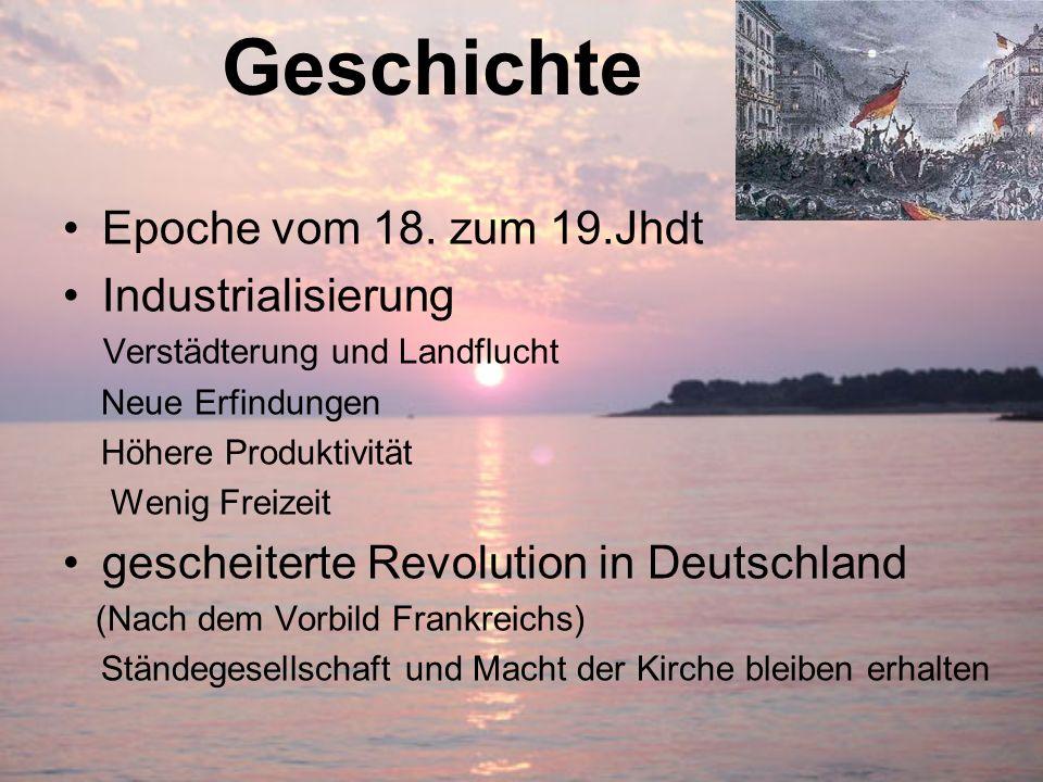 Geschichte Epoche vom 18. zum 19.Jhdt Industrialisierung Verstädterung und Landflucht Neue Erfindungen Höhere Produktivität Wenig Freizeit gescheitert