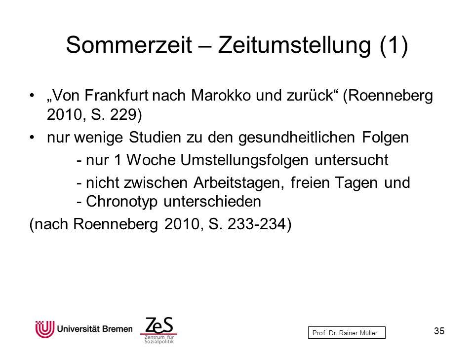 Prof. Dr. Rainer Müller Sommerzeit – Zeitumstellung (1) Von Frankfurt nach Marokko und zurück (Roenneberg 2010, S. 229) nur wenige Studien zu den gesu
