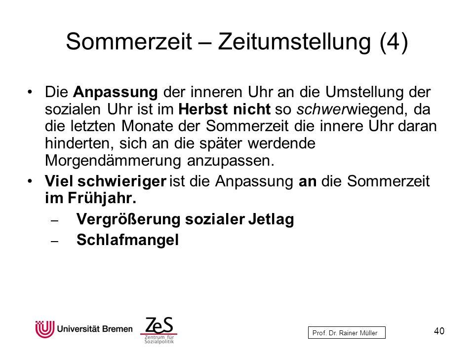 Prof. Dr. Rainer Müller Sommerzeit – Zeitumstellung (4) Die Anpassung der inneren Uhr an die Umstellung der sozialen Uhr ist im Herbst nicht so schwer
