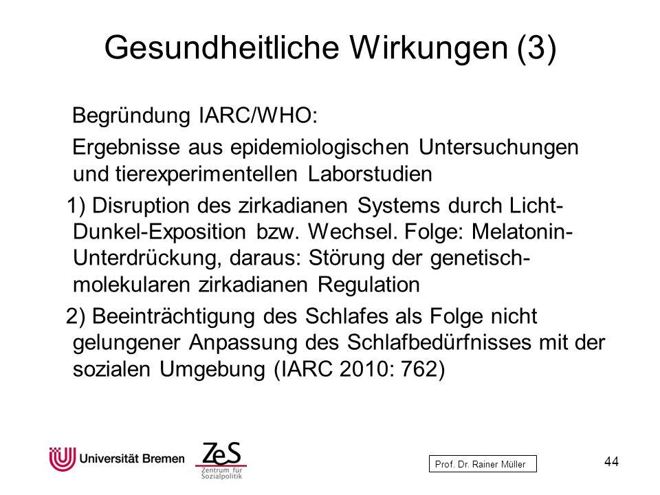 Prof. Dr. Rainer Müller Gesundheitliche Wirkungen (3) Begründung IARC/WHO: Ergebnisse aus epidemiologischen Untersuchungen und tierexperimentellen Lab