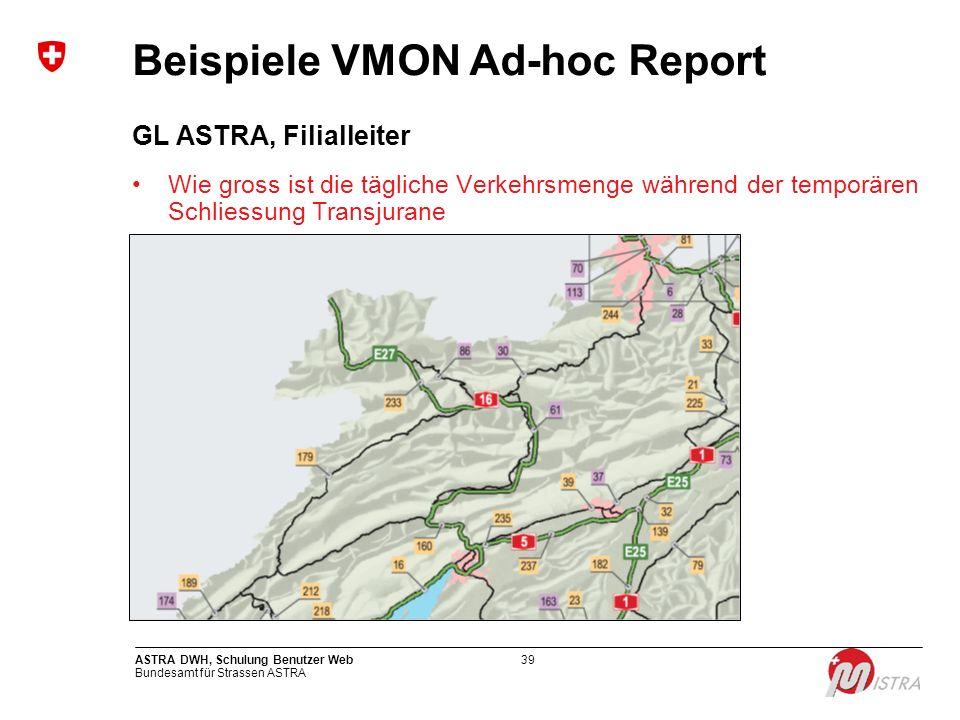 Bundesamt für Strassen ASTRA ASTRA DWH, Schulung Benutzer Web39 GL ASTRA, Filialleiter Wie gross ist die tägliche Verkehrsmenge während der temporären