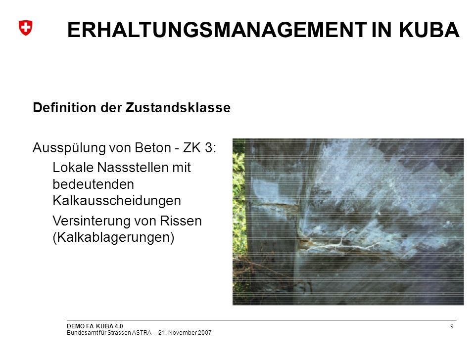 Bundesamt für Strassen ASTRA – 21. November 2007 DEMO FA KUBA 4.09 Definition der Zustandsklasse Ausspülung von Beton - ZK 3: Lokale Nassstellen mit b