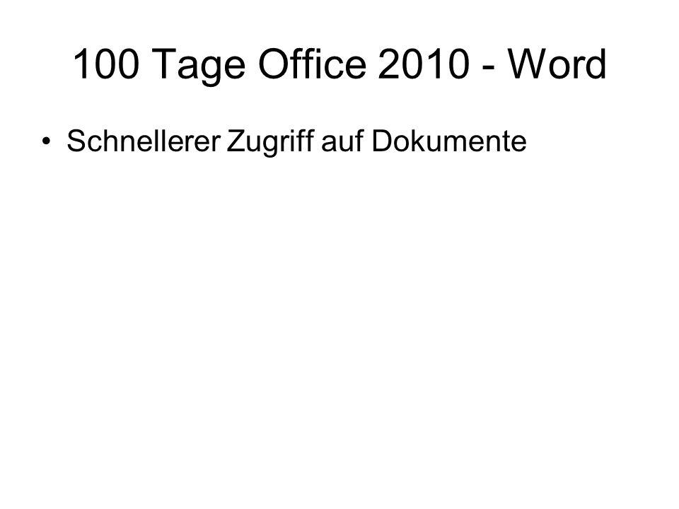 100 Tage Office 2010 - Word Schnellerer Zugriff auf Dokumente