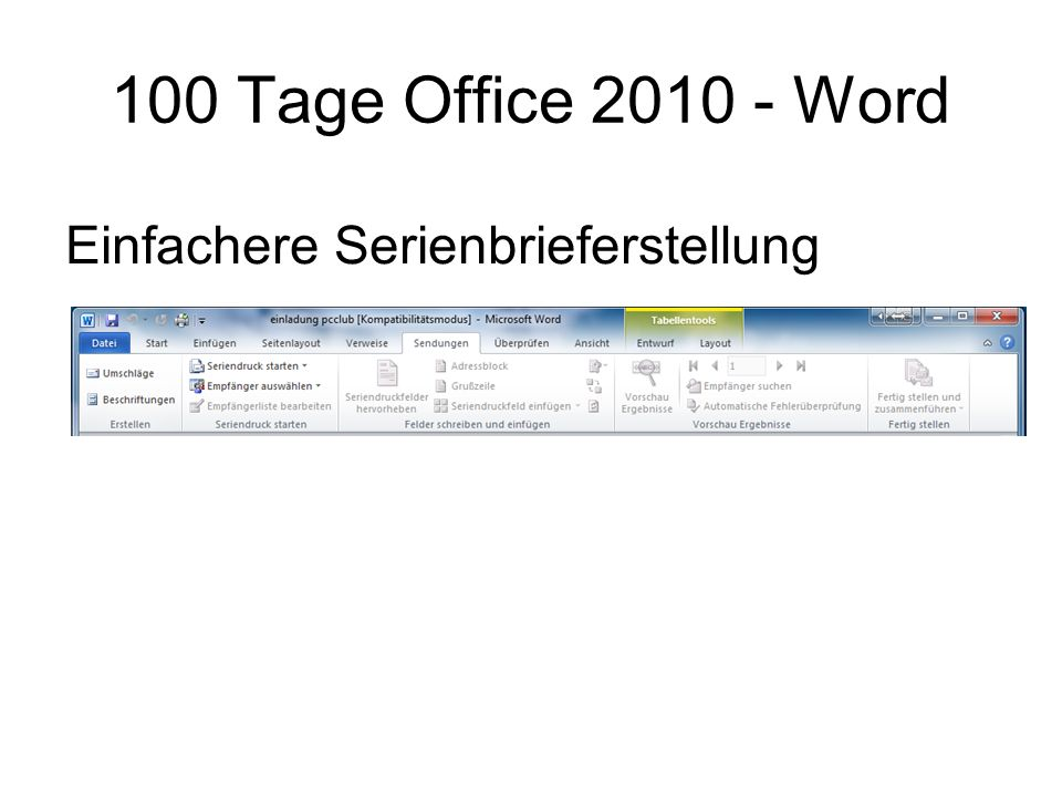 100 Tage Office 2010 - Word Einfachere Serienbrieferstellung