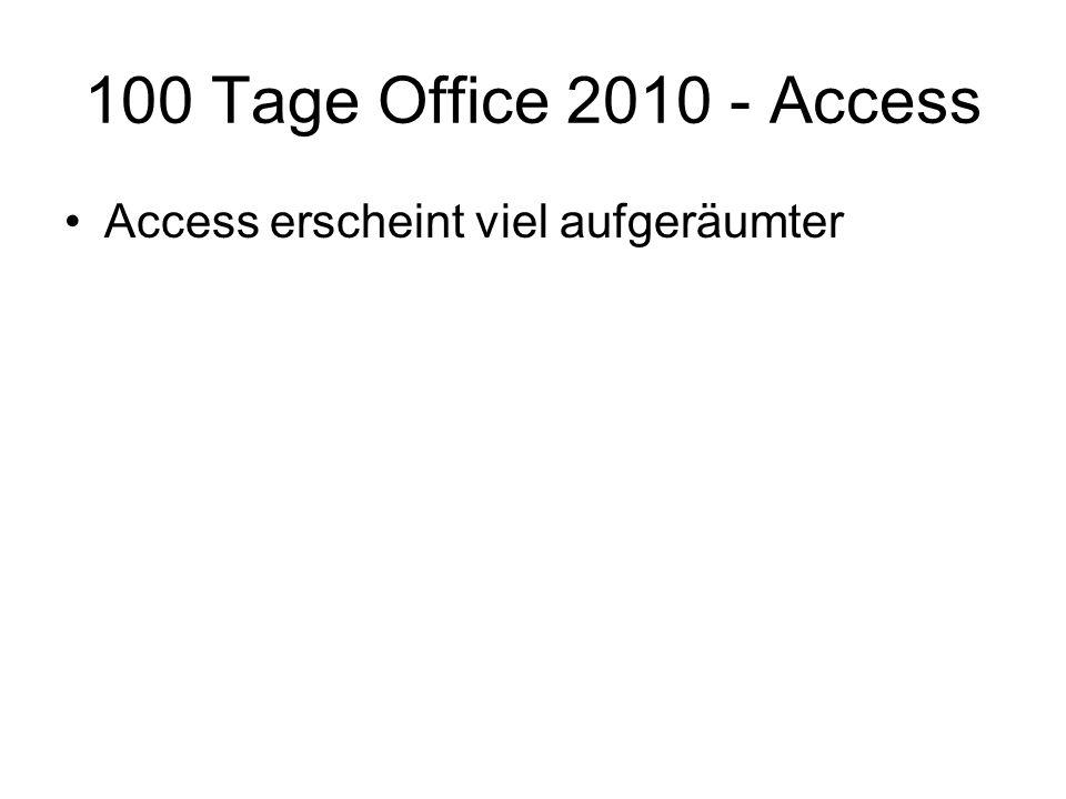 100 Tage Office 2010 - Access Access erscheint viel aufgeräumter