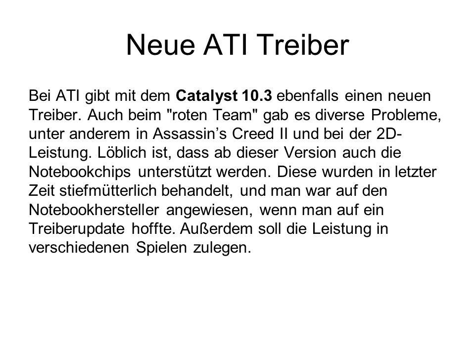 Neue ATI Treiber Bei ATI gibt mit dem Catalyst 10.3 ebenfalls einen neuen Treiber.