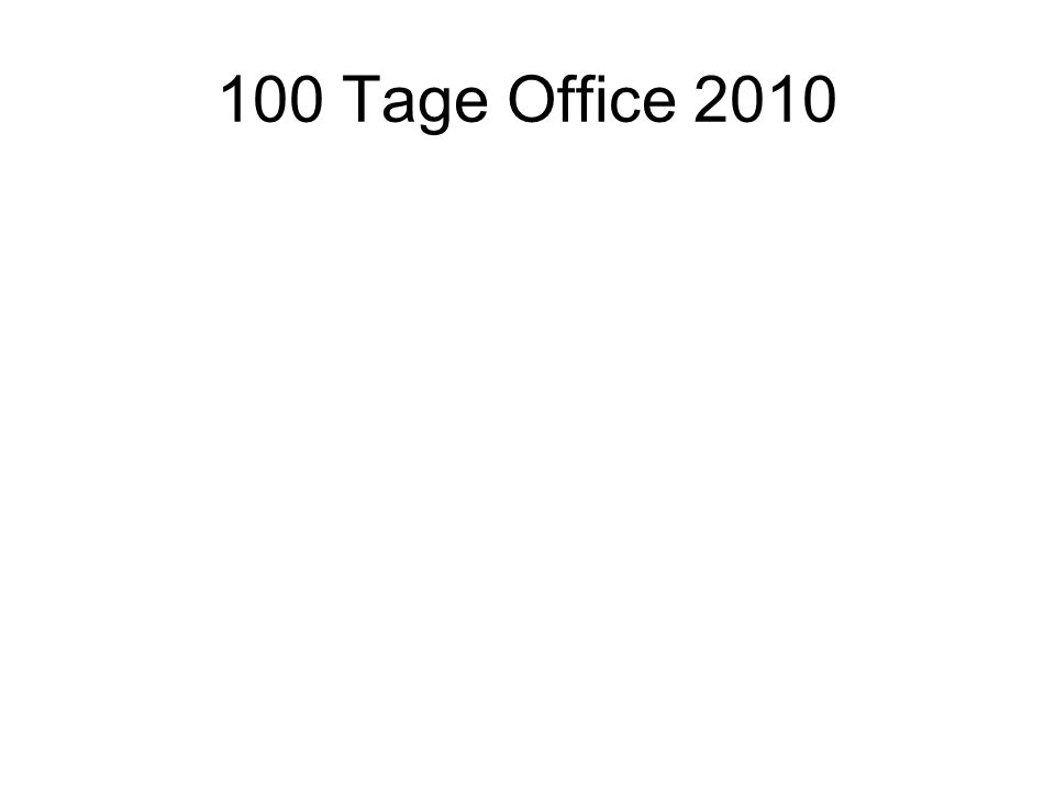 100 Tage Office 2010