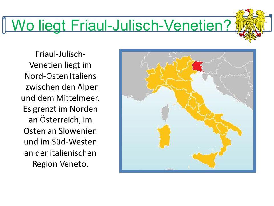 Wo liegt Friaul-Julisch-Venetien.