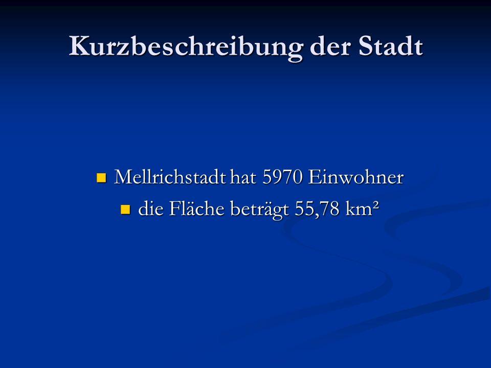 Kurzbeschreibung der Stadt Mellrichstadt hat 5970 Einwohner Mellrichstadt hat 5970 Einwohner die Fläche beträgt 55,78 km² die Fläche beträgt 55,78 km²