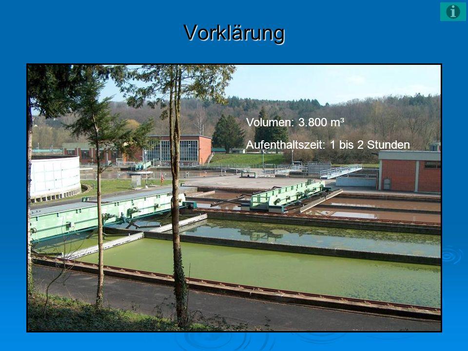 Vorklärung Volumen: 3.800 m³ Aufenthaltszeit: 1 bis 2 Stunden
