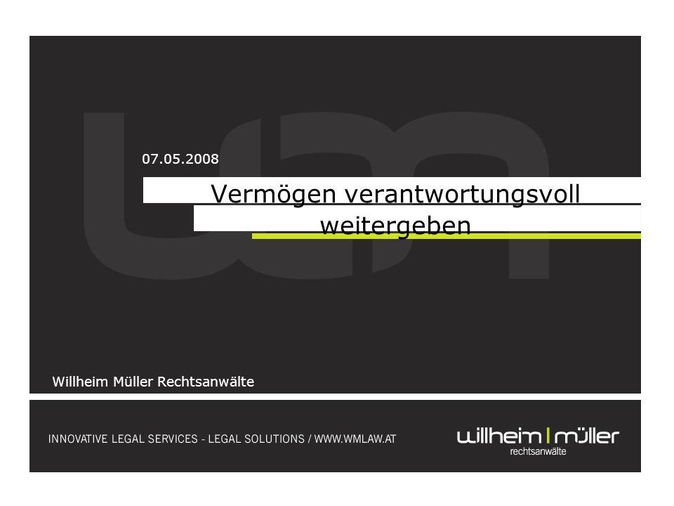 Vermögen verantwortungsvoll weitergeben Willheim Müller Rechtsanwälte 07.05.2008