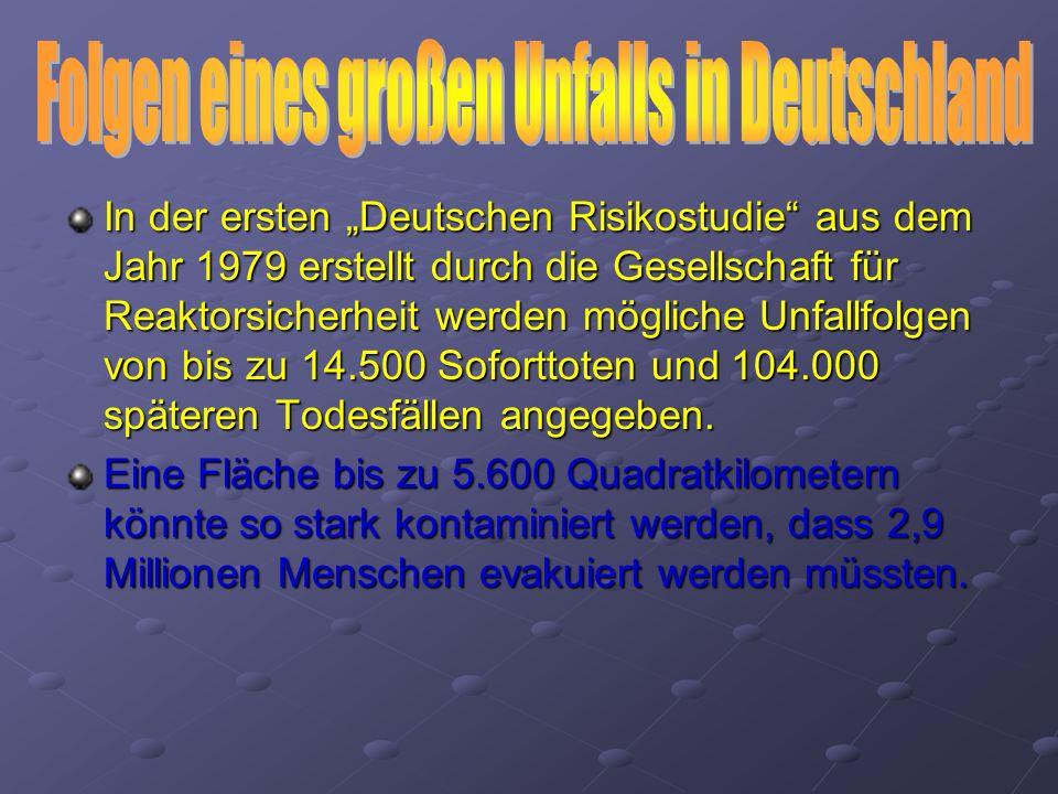 In der ersten Deutschen Risikostudie aus dem Jahr 1979 erstellt durch die Gesellschaft für Reaktorsicherheit werden mögliche Unfallfolgen von bis zu 14.500 Soforttoten und 104.000 späteren Todesfällen angegeben.