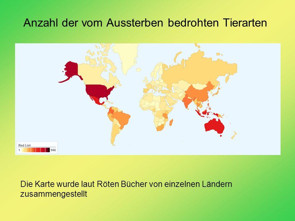 Anzahl der vom Aussterben bedrohten Tierarten Die Karte wurde laut Röten Bücher von einzelnen Ländern zusammengestellt