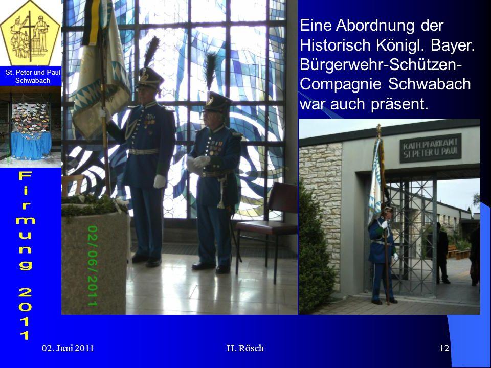 St. Peter und Paul Schwabach 02. Juni 2011H. Rösch12 Eine Abordnung der Historisch Königl. Bayer. Bürgerwehr-Schützen- Compagnie Schwabach war auch pr