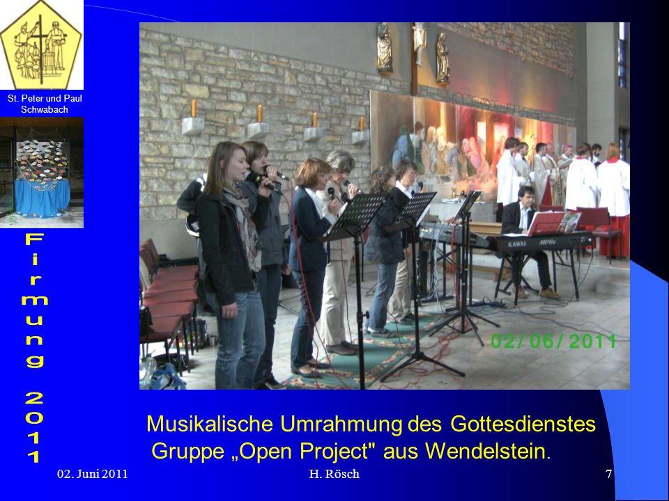 St. Peter und Paul Schwabach 02. Juni 2011H. Rösch7 Musikalische Umrahmung des Gottesdienstes Gruppe Open Project
