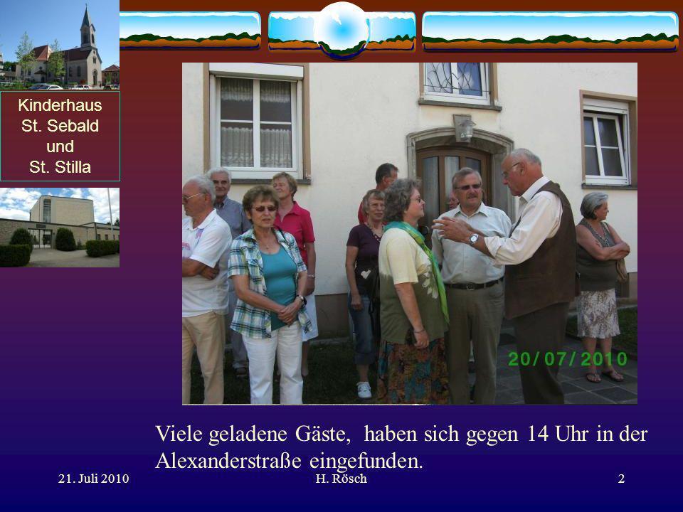 Kinderhaus St. Sebald und St. Stilla 21. Juli 2010H. Rösch2 Viele geladene Gäste, haben sich gegen 14 Uhr in der Alexanderstraße eingefunden.