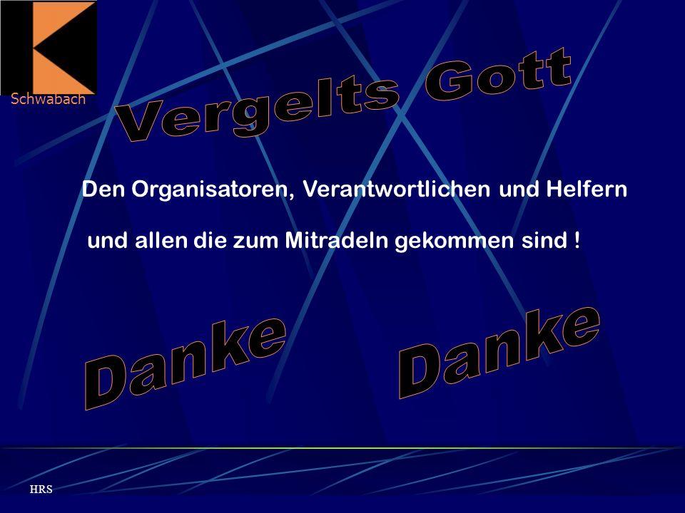 Schwabach HRS Den Organisatoren, Verantwortlichen und Helfern und allen die zum Mitradeln gekommen sind !