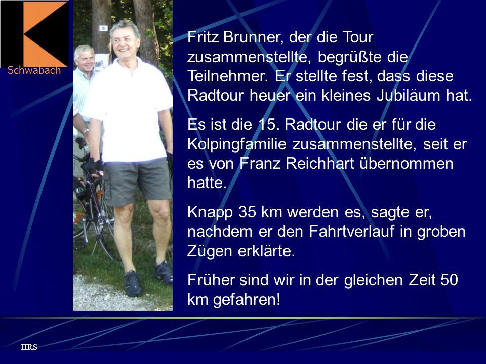 Schwabach HRS Fritz Brunner, der die Tour zusammenstellte, begrüßte die Teilnehmer.
