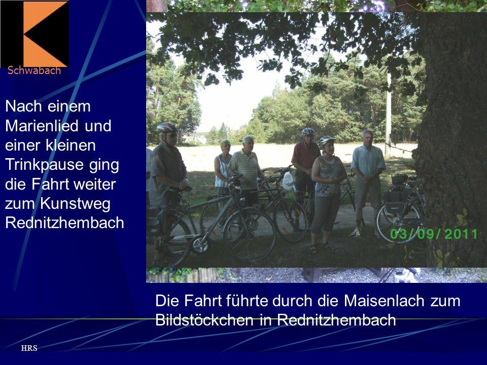 Schwabach HRS Die Fahrt führte durch die Maisenlach zum Bildstöckchen in Rednitzhembach Nach einem Marienlied und einer kleinen Trinkpause ging die Fahrt weiter zum Kunstweg Rednitzhembach