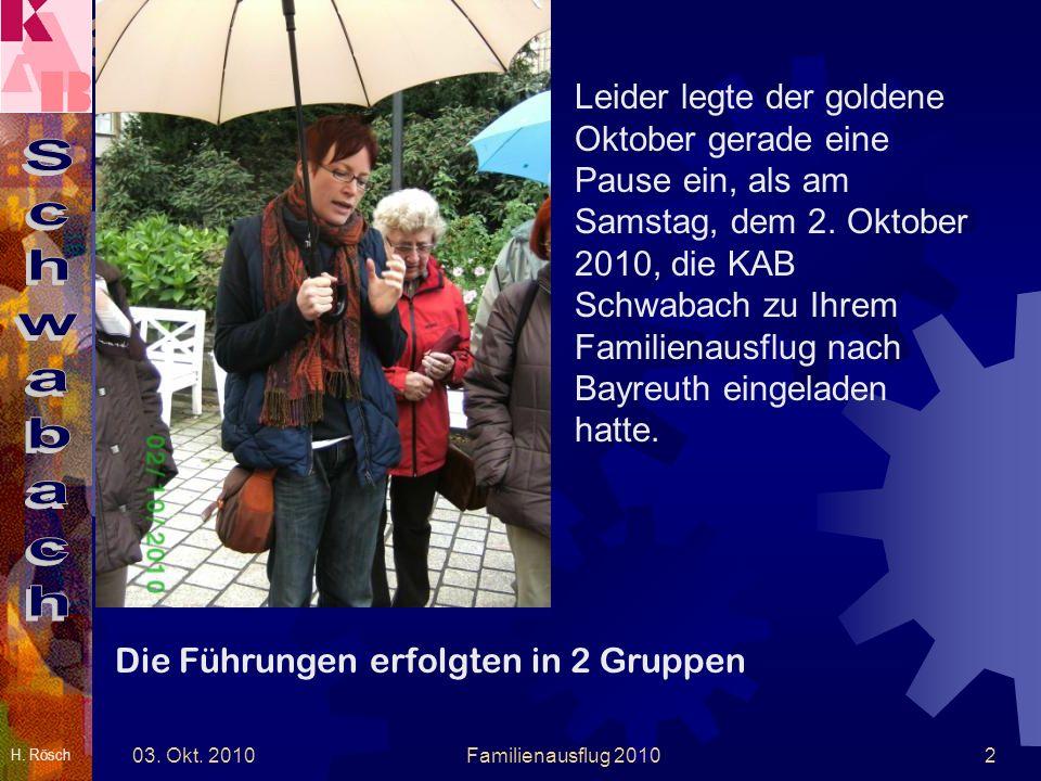 H. Rösch 03. Okt. 2010Familienausflug 20103 Aufteilen in 2 Gruppen !